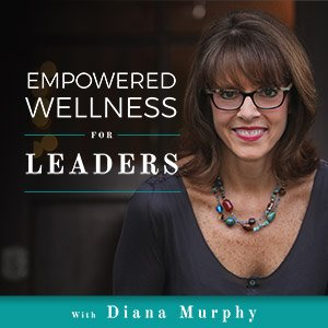 Announcing the Empowered Wellness for Leaders podcast!