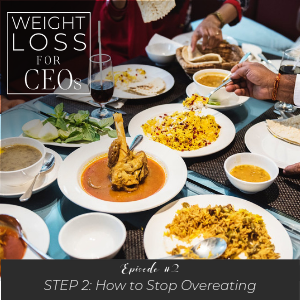 WLFCEO #2: Step 2: How to Stop Overeating