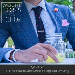 WLFCEO #6: Step 6: How to Stop Stress Eating and Drinking